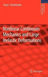 Nonlinear Continuum Mechanics And Large Inelastic Deformations - Dimitrienko, Yuriy I. - ISBN: 9789400700338