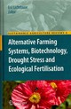 Alternative Farming Systems, Biotechnology, Drought Stress And Ecological Fertilisation - Lichtfouse, Eric (EDT) - ISBN: 9789400701854