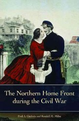 The Northern Home Front During The Civil War - Cimbala, Paul A. (EDT)/ Miller, Randall M. (EDT) - ISBN: 9780313352904