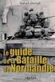 Guide To The Battle Of Normandy - Bernage, Georges - ISBN: 9782840483090