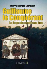 Guillaume Le Conquerant - Leprevost, Thierry Georges - ISBN: 9782840483106