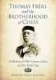 Thomas Frere And The Brotherhood Of Chess - Hillyer, Martin Frere - ISBN: 9780786475087