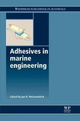 Woodhead Publishing Series in Welding and Other Joining Technologies, Adhesives in Marine Engineering - ISBN: 9781845694524