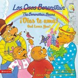 Osos Berenstain !dios Te Ama!/the Berenstain Bears God Loves You! - Berenstain W, Stan And Jan - ISBN: 9780829758917