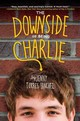 The Downside Of Being Charlie - Sanchez, Jenny - ISBN: 9780762444014