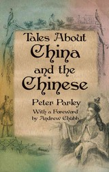 Tales About China And The Chinese - Parley, Peter & Chubb, Andrew - ISBN: 9789881998347