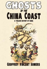 Ghosts Of The China Coast*** Publication Cancelled - Somers, Geoffrey Vincent - ISBN: 9789881998163
