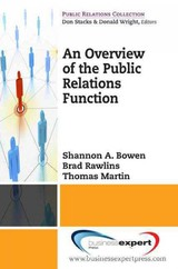 Overview To The Public Relations Function - Bowen, Shannon/ Rawlins, Brad/ Martin, Thomas - ISBN: 9781606491003