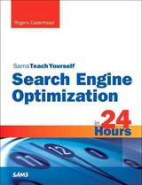 Search Engine Optimization (seo) In 24 Hours, Sams Teach Yourself - Cadenhead, Rogers - ISBN: 9780672335587
