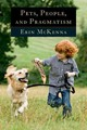 Pets, People, And Pragmatism - Mckenna, Erin - ISBN: 9780823251155