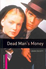 Oxford Bookworms Library: Starter Level:: Dead Man's Money - Escott, John - ISBN: 9780194793650