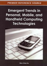 Emergent Trends In Personal, Mobile, And Handheld Computing Technologies - Hu, Wen-chen (EDT) - ISBN: 9781466609211