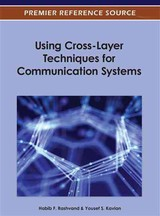Using Cross-layer Techniques For Communication Systems - Rashvand, Habib F. (EDT)/ Kavian, Yousef S. (EDT) - ISBN: 9781466609600