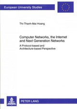 Computer Networks, The Internet And Next Generation Networks - Hoang, Thi-thanh-mai - ISBN: 9783631621561