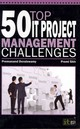50 Top It Project Management Challenges - Shiv, Premi; Doraiswamy, Premanand - ISBN: 9781849283410