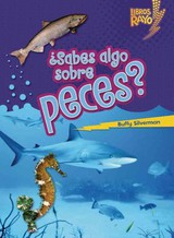 Sabes Algo Sobre Peces?/ Do You Know About Fish? - Silverman, Buffy - ISBN: 9780761393696