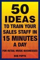 50 Ideas To Train Your Sales Staff In 15 Minutes A Day - Popyk, Bob - ISBN: 9781458425287