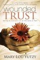 Wounded Trust - Yutzy, Mary Lou - ISBN: 9781614481379
