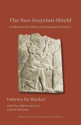 Neo-assyrian Shield - Dehenin, Evelyne; Backer, Fabrice de - ISBN: 9781937040024