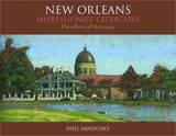New Orleans Impressionist Cityscapes - Sandusky, Phil - ISBN: 9781455616800