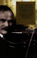 Lionel Tertis - The First Great Virtuoso Of The Viola - White, John - ISBN: 9781843837909