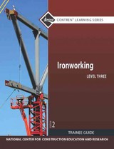 Ironworking Level 3 Trainee Guide - NCCER - ISBN: 9780132577854