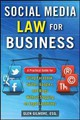 Social Media Law For Business: A Practical Guide For Using Facebook, Twitter, Google +, And Blogs Without Stepping On Legal Land Mines - Gilmore, Glen - ISBN: 9780071799607