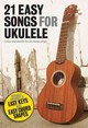 21 Easy Songs For Ukulele - Hal Leonard Publishing Corporation - ISBN: 9781780382586