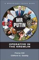 Mr. Putin - Hill, Fiona; Gaddy, Clifford G. - ISBN: 9780815723769