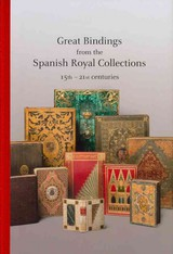 Great Bindings From The Spanish Royal Collections: 15th - 21st Centuries - Hobson, Anthony; De Conihout, Isabelle - ISBN: 9788495241931
