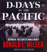 D-Days In The Pacific - Miller, Donald L./ Dikeos, Gary (NRT) - ISBN: 9781470813970