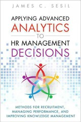 Applying Advanced Analytics To Hr Management Decisions - Sesil, James C. - ISBN: 9780133064605