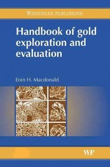 Woodhead Publishing Series in Metals and Surface Engineering, Handbook of Gold Exploration and Evaluation - Macdonald, Eoin - ISBN: 9781845691752