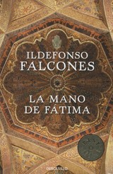 La Mano De Fatima / The Hand Of Fatima - Falcones, Ildefonso - ISBN: 9788499893747