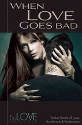 When Love Goes Bad - Anonymous - ISBN: 9780985540432