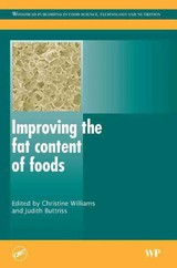 Woodhead Publishing Series in Food Science, Technology and Nutrition, Improving the Fat Content of Foods - ISBN: 9781855739659