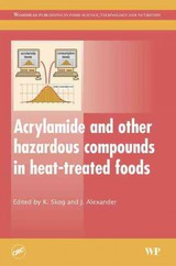 Woodhead Publishing Series in Food Science, Technology and Nutrition, Acrylamide and Other Hazardous Compounds in Heat-Treated Foods - ISBN: 9781845690113