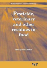 Pesticide, Veterinary And Other Residues In Food - Watson, David (EDT) - ISBN: 9781855737341