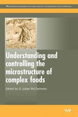 Understanding And Controlling The Microstructure Of Complex Foods - McClements, D. Julian (EDT) - ISBN: 9781845691516