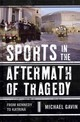 Sports In The Aftermath Of Tragedy - Gavin, Michael - ISBN: 9780810887008