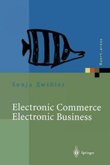 Electronic Commerce Electronic Business - Uremovic, Andreas; Zwissler, Sonja - ISBN: 9783642457784