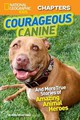 National Geographic Kids Chapters: Courageous Canine - Halls, Kelly Milner; National Geographic Kids - ISBN: 9781426313967