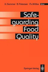 Safeguarding Food Quality - Sommer, H. (EDT)/ Petersen, B. (EDT)/ Wittke, P. V. (EDT)/ Andersson, R. (CON)/ Bluthgen, A. (CON) - ISBN: 9783540563686