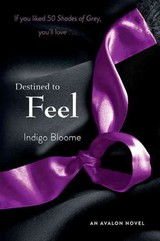 Destined To Feel - Bloome, Indigo - ISBN: 9780062243607