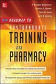 Roadmap To Postgraduate Training In Pharmacy - Quidley, April; Smith, Kelly; Rudisill- Caulder, Celeste; Bookstaver, P. Br... - ISBN: 9780071788755