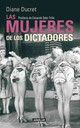 Las Mujeres De Los Dictadores / Women In The Lives Of 20th Century Dictators - Ducret, Diane/ Soto-Trillo, Eduardo (CON) - ISBN: 9786071119551