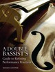 Double Bassist's Guide To Refining Performance Practices - Grodner, Murray - ISBN: 9780253010162