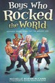 Boys Who Rocked The World - McCann, Michelle Roehm/ Beyond Words Publishing Editors (EDT) - ISBN: 9780606268974