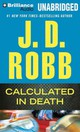 Calculated In Death - Robb, J. D./ Ericksen, Susan (NRT) - ISBN: 9781455818402
