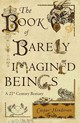 The Book Of Barely Imagined Beings - Henderson, Caspar - ISBN: 9780226044705